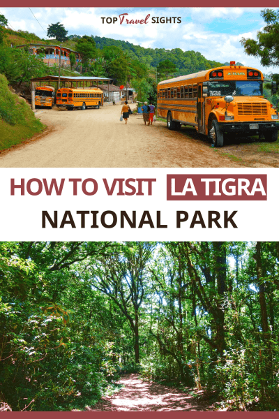 Pinterest graphic for how to visit La Tigra National Park